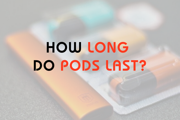 How Long Do Pods Last?