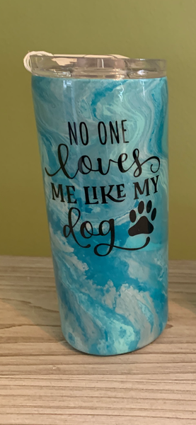 15 oz Tumbler -No one loves me like my dog