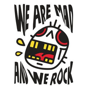 WE ARE MAD AND WE ROCK