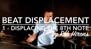Beat Displacement Lesson 1 - Displacing the 8th note (Pro)