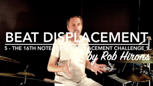 Beat Displacement Lesson 5 - The 16th note triplet displacement challenge part 1 (Pro)