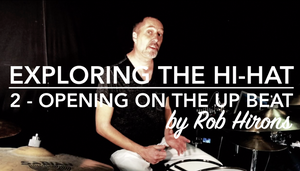 Exploring the Hi-Hat Lesson 2 - Opening on the up beat (Beginner)
