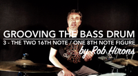 Grooving the Bass Drum Lesson 3 - The two 16th / one 8th note figure (Intermediate)