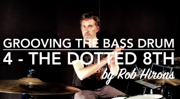 Grooving the Bass Drum Lesson 4 - The dotted 8th (Intermediate)