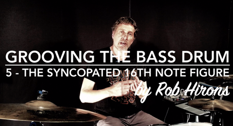 Grooving the Bass Drum Lesson 5 - The syncopated 16th note figure (Intermediate)