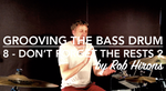 Grooving the Bass Drum Lesson 8 - Don't forget the rests 2 (Intermediate)