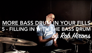 More Bass Drum in your fills Lesson 5 - Filling in with the Bass Drum (Intermediate)