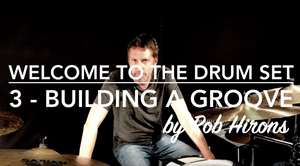Welcome to the Drum Set Lesson 3 - Building a groove (Beginner)