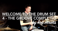 Welcome to the Drum Set Lesson 4 - The groove completed (Beginner)