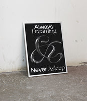 Always Dreaming Never Asleep Poster