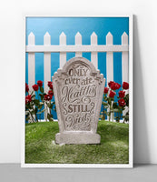 No Filter Healthy Tombstone Poster