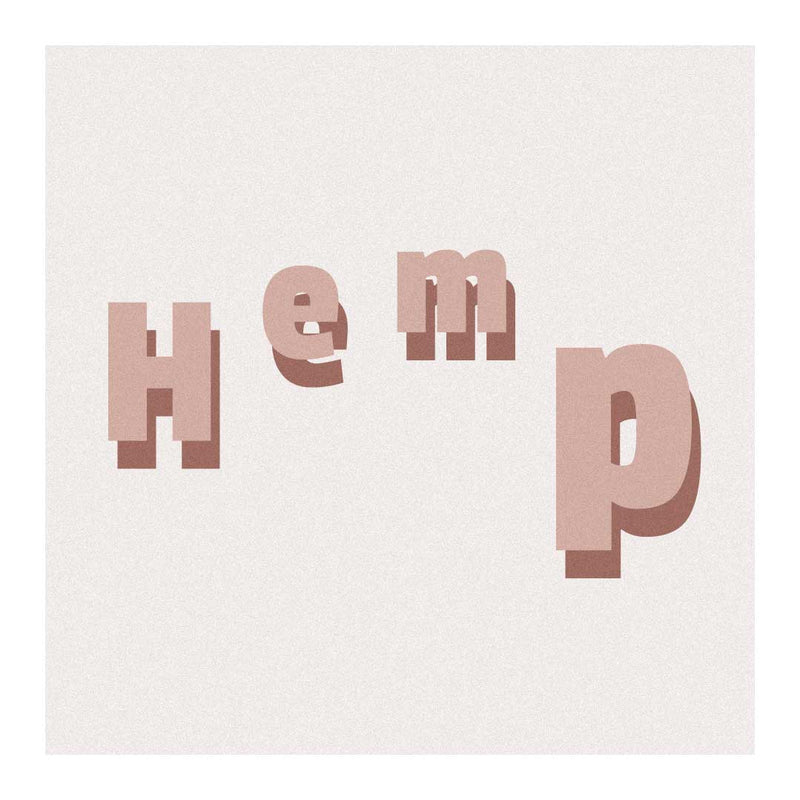 Hemp - We love it, and so will you.