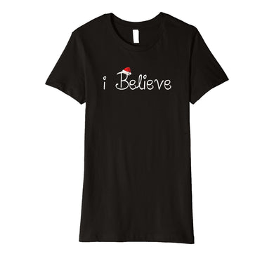 I Believe Christmas Shirt