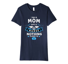 Womens I'm A Mom And A Nurse Nothing Scares Me Tee Shirt