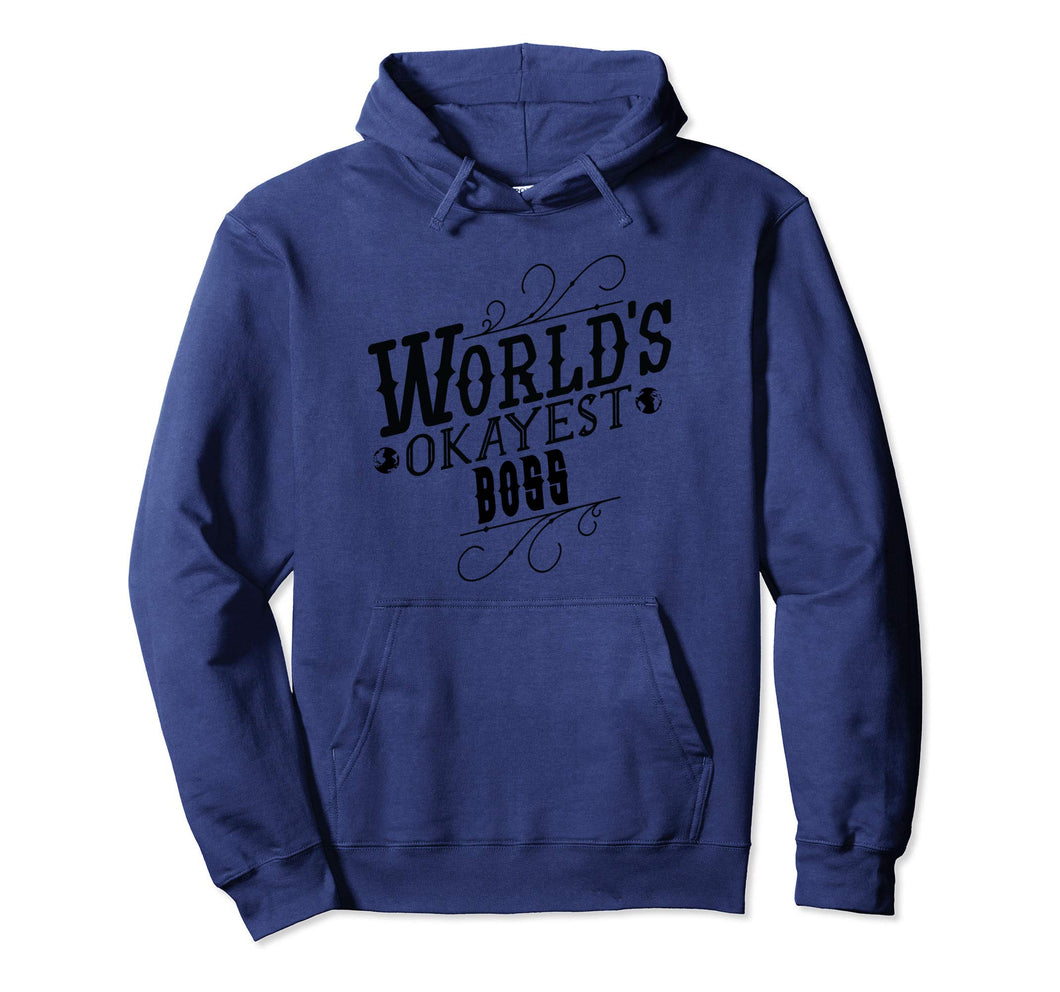 Worlds Okayest Boss Pullover Hoodie