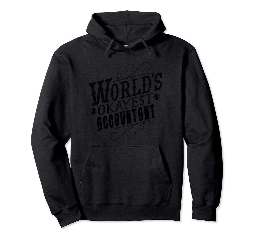 Worlds Okayest Accountant Pullover Hoodie