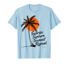 Sunrise Sunburn Sunset Repeat Shirt