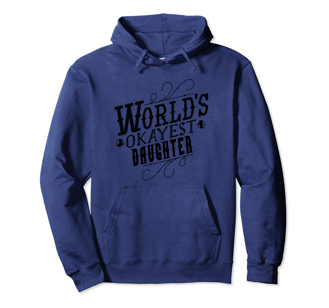 Worlds Okayest Daughter Pullover Hoodie