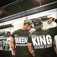 Load image into Gallery viewer, Only A King/Only A Queen Shirt