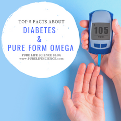 Top 5 Facts About Diabetes & Pure Form Omega