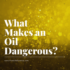 What Makes an Oil Dangerous?