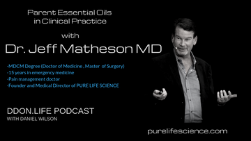 Parent Essential Oils in Clinical Practice Podcast Interview with Dr. Jeff Matheson, MD