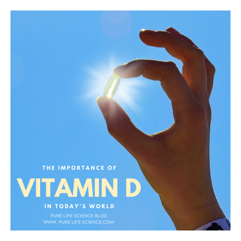 The Importance of Vitamin D in Today's World | Blog | Pure Life Science