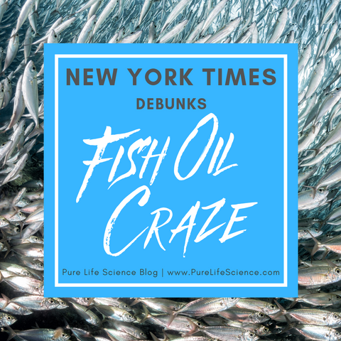 New York Times Debunks Fish Oil Craze | Pure Life Science