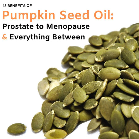 13 Benefits of Pumpkin Seed Oil: Prostate to Menopause & Everything Between | Pure Life Science
