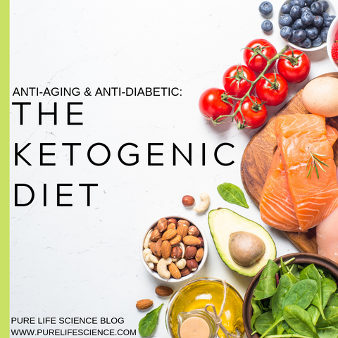 Anti-Aging & Anti-Diabetic: The Ketogenic Diet | Pure Life Science