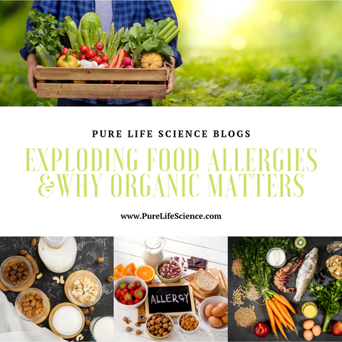 Exploding Food Allergies and Why Organic Matters | Pure Life Science