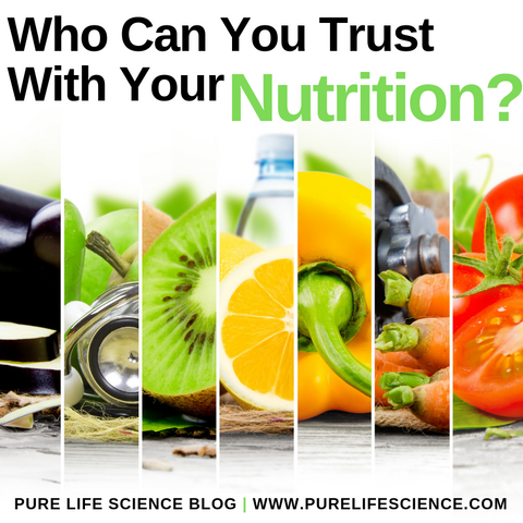 Who Can You Trust With Your Nutrition? Blog | Pure Life Science