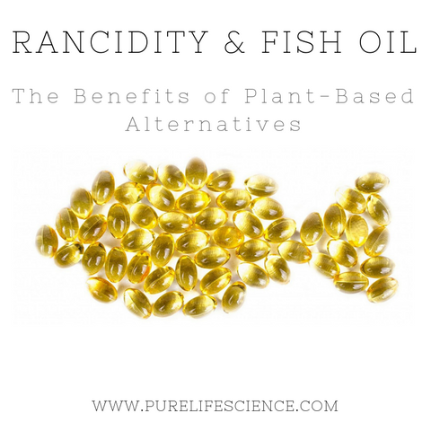 Rancidity & Fish Oil: The Benefits of Plant-Based Alternatives | Pure Life Science