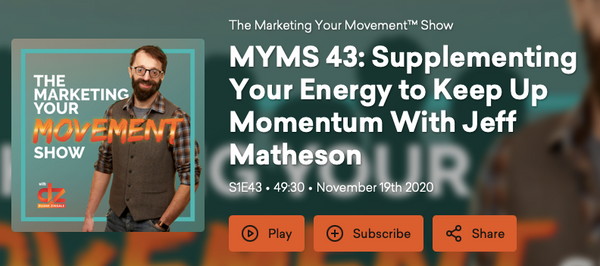 MYMS 43: Supplementing Your Energy to Keep Up Momentum With Jeff Matheson