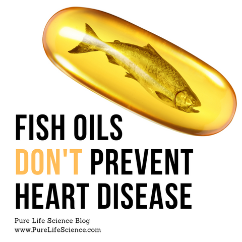 Fish Oils Don't Prevent Heart Disease Blog | Pure Life Science