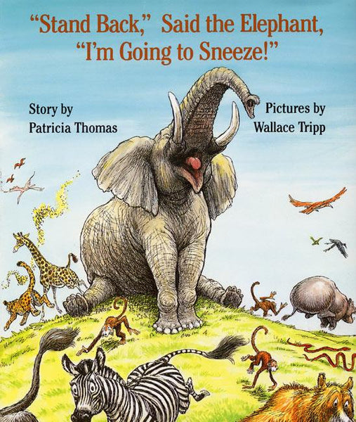 Stockist of Patrica Thomas' children's book; Stand Back Said the Elephant, I'm Going to Sneeze!