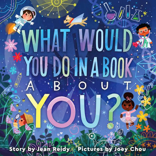 Stockist of Jean Reidy's children's book; What Would You Do in a Book About You?