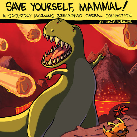 Save Yourself, Mammal!