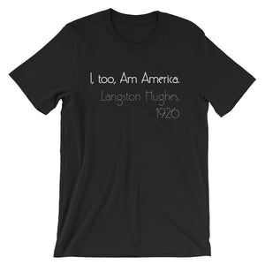 I,  Too, Am America Langston Hughes Short-Sleeve Unisex T-Shirt - Black Conscious Apparel Black Lives Matter