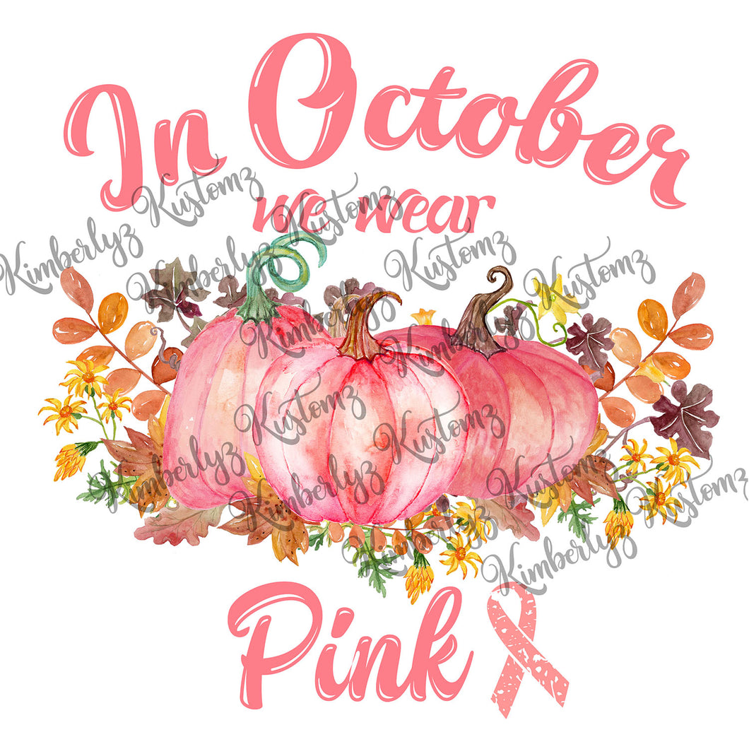 In October We Wear Pink Sublimation Transfer