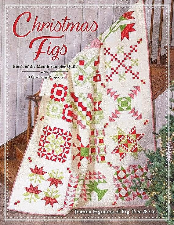 Christmas Figs Block of the Month Pattern Book ISE 922G by Joanna Figueroa of Fig Tree Quilts