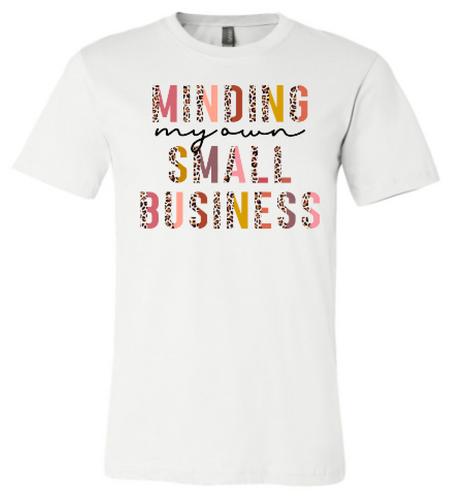 Minding my own business tee