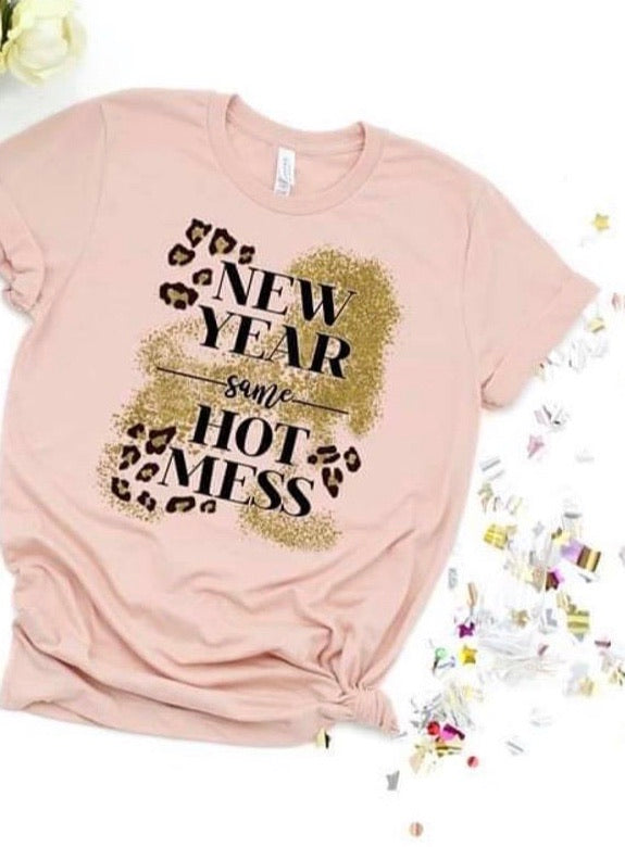 New Year Same Hot Mess Tee