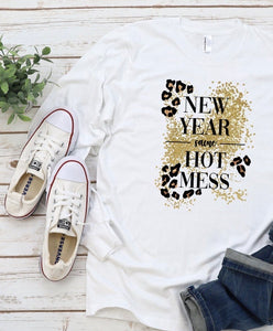 New Year Same Hot Mess Long Sleeve Tee