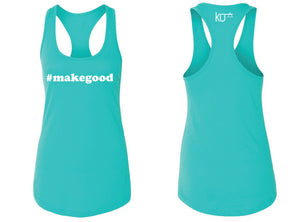 #MAKEGOOD LADIES TANK TOP