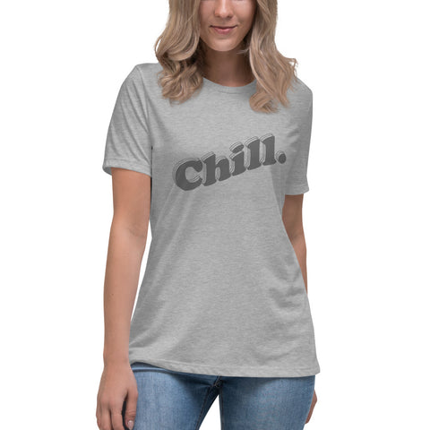 Chill. Relaxed Tee
