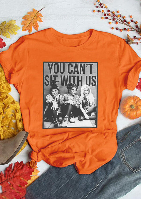 You Can't Sit With Us Hocus Pocus T-Shirt Tee - Orange
