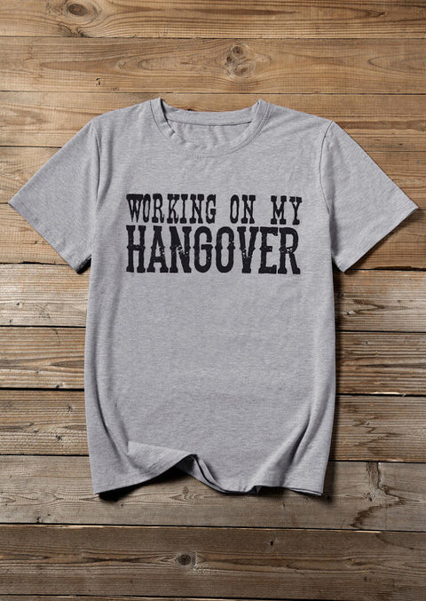 Working On My Hangover T-Shirt Tee - Gray