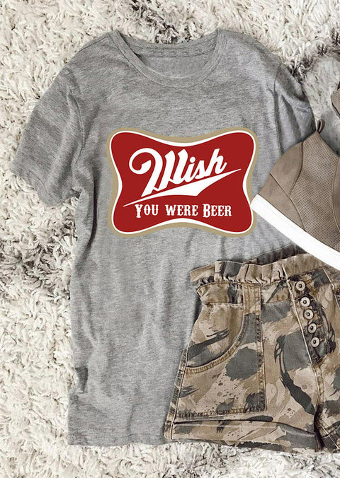 Wish You Were Beer T-Shirt Tee - Gray