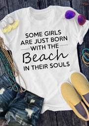 Born With The Beach In Their Souls T-Shirt Tee - White